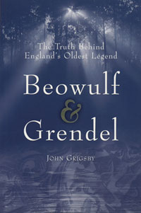 Beowulf &  Grendel: The Truth About England's Oldest Legend